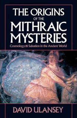 The Origins of the Mithraic Mysteries
