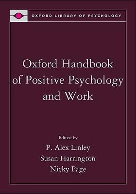 Oxford Handbook of Positive Psychology and Work