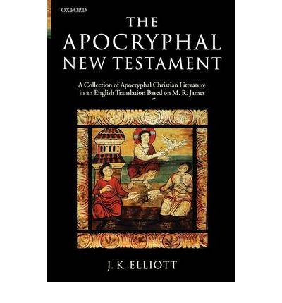 """Free download the ebooks The Apocryphal New Testament : A Collection of Apocryphal Christian Literature in an English Translation 9780198261827 in French iBook by J. K. Elliott"""""""