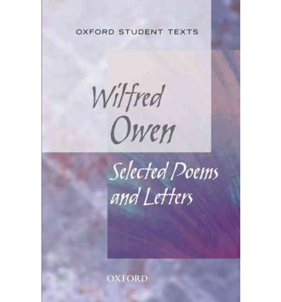 Oxford Student Texts: Wilfred Owen: Selected Poems