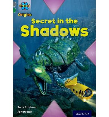 Project X Origins: Grey Book Band, Oxford Level 12: Myths and Legends: Secret in the Shadows