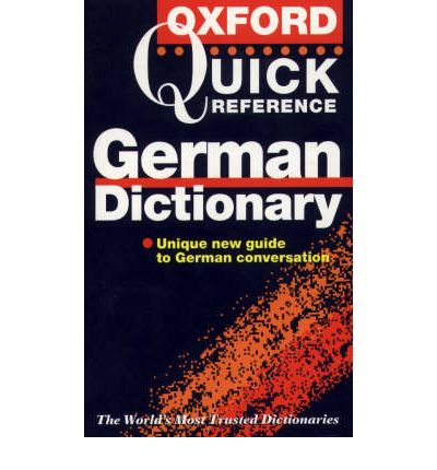 The Oxford Quick Reference German Dictionary