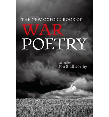The New Oxford Book of War Poetry