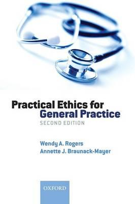 Ebooks de epub gratis para descargar Practical Ethics for General Practice MOBI by Wendy A. Rogers, Annette J. Braunack-Mayer
