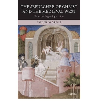 The Sepulchre of Christ and the Medieval West