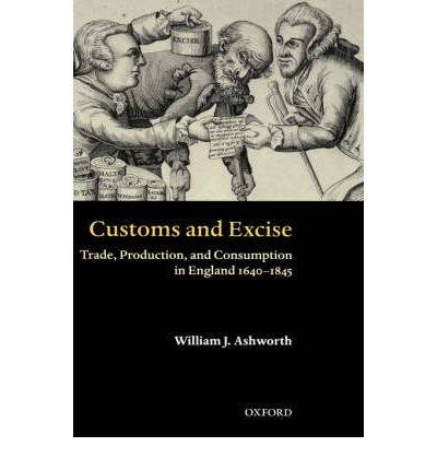 Customs and Excise : Trade, Production and Consumption in England 1640-1845