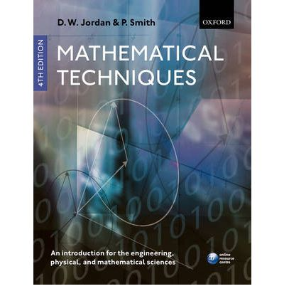 Mathematical Techniques : An Introduction for the Engineering, Physical, and Mathematical Sciences