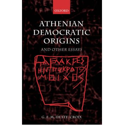 athenian democratic origins and other essays Buy athenian democratic origins and other essays from dymocks online bookstore find latest reader reviews and much more at dymocks.
