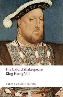 The King Henry VIII: The Oxford Shakespeare