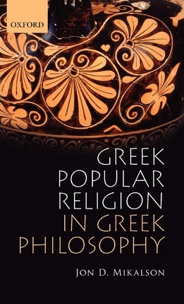 Greek Popular Religion in Greek Philosophy