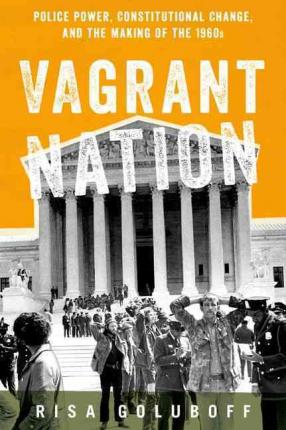 vagrant laws The supreme court agreed today to decide whether the constitution permits the police to arrest as a ''vagrant'' someone whose behavior arouses their.