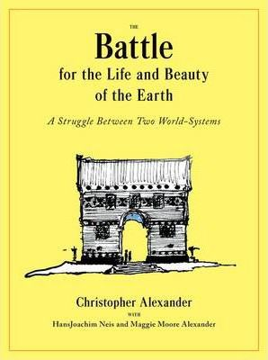 The Battle for the Life and Beauty of the Earth : A Struggle Between Two World-Systems