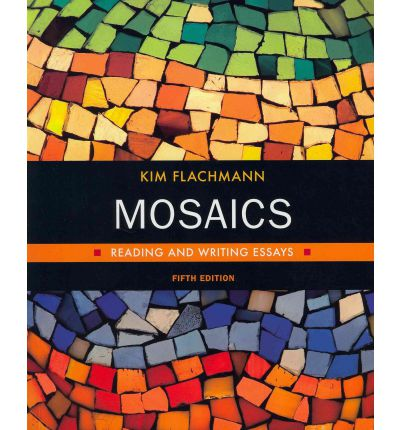 "mosaics reading and writing essays 5 e Mosaics illustrates how reading and writing are part of a interrelated process, and encourages students to discover how the ""mosaics"" of their own reading and writing processes work together to form a coherent whole."