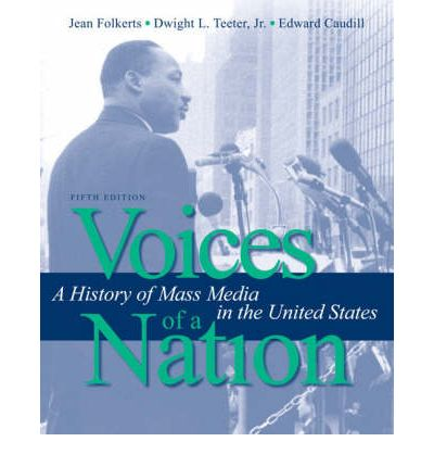 Voices of a Nation : A History of Mass Media in the United States
