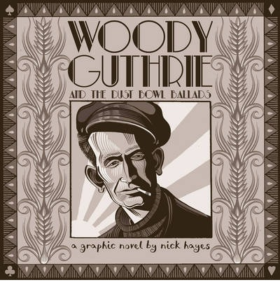 Download free essay book pdf Woody Guthrie : And the Dust Bowl Ballads PDF by Nick Hayes 9780224097314