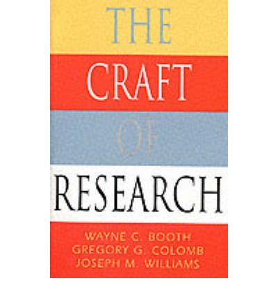 the craft of research wayne c booth 9780226065847 On the craft of research booth