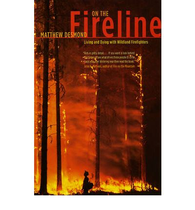 On the Fireline : Living and Dying with Wildland Firefighters