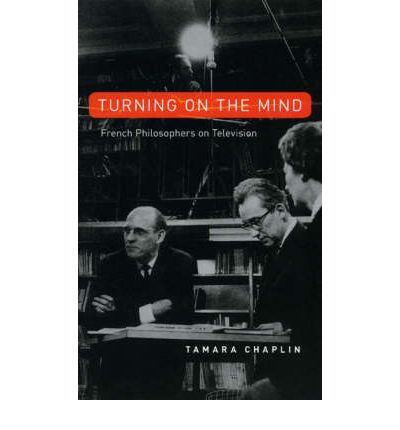 Turning on the Mind : French Philosophers on Television