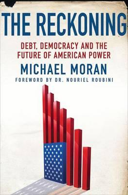The Reckoning : Debt, Democracy, and the Future of American Power