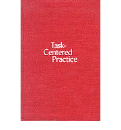 critique of task centred practice Essay about person centred  how you implemented person centred care in practice,  this critique of person centred counselling offers an insight.