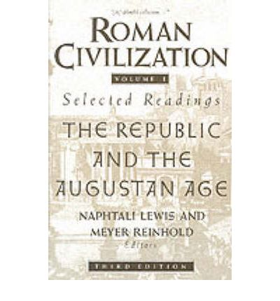 Roman Civilization: Roman Republic and the Principate of Augustus v. 1