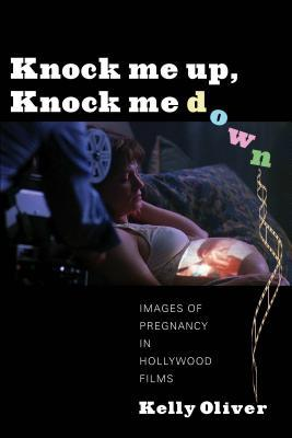 Knock Me Up, Knock Me Down : Images of Pregnancy in Hollywood Films