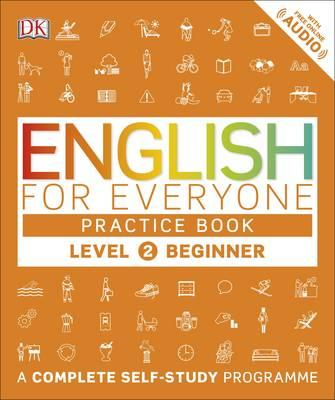 English for Everyone Practice Book: Beginner Level 2 : A Complete Self-Study Programme
