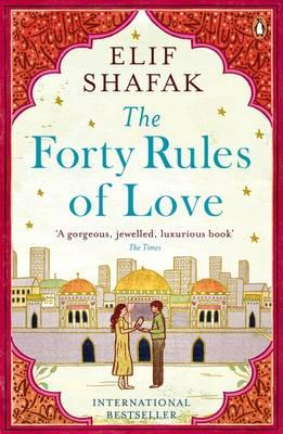 The Forty Rules of Love : Elif Shafak : 9780241972939