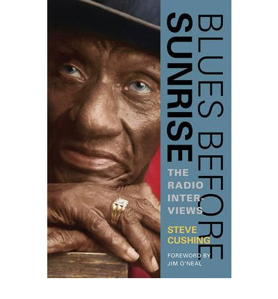 Blues Before Sunrise : The Radio Interviews