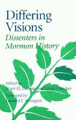 Differing Visions : Dissenters in Mormon History