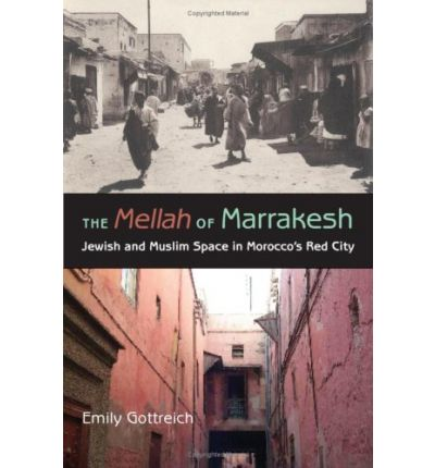 Download rapidshare del forum Ebook The Mellah of Marrakesh : Jewish and Muslim Space in Moroccos Red City PDF ePub by Emily Gottreich