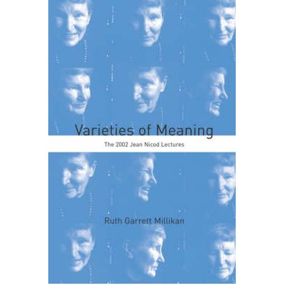 Varieties of Meaning : The 2002 Jean Nicod Lectures