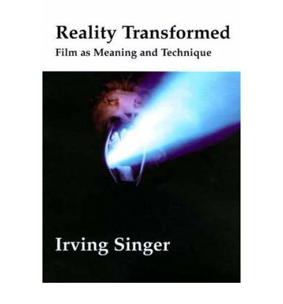 Reality Transformed : Film as Meaning and Technique
