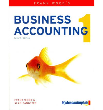 Frank Wood's Business Accounting Volume 1 with Myaccountinglab Access Card