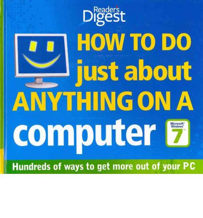 "How to Do Just About Anything on a Computer ""Microsoft Windows 7"""