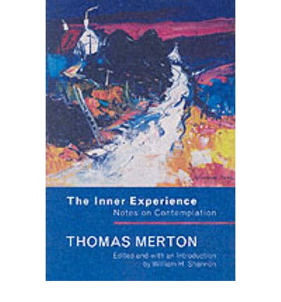 The Inner Experience : Notes on Contemplation