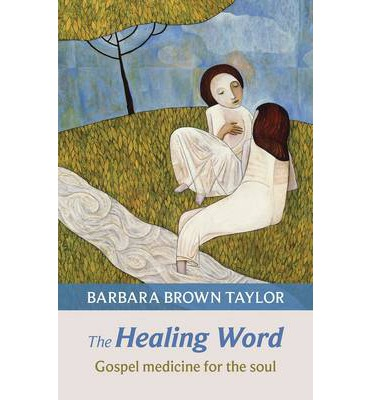 The Healing Word: Gospel Medicine for the Soul