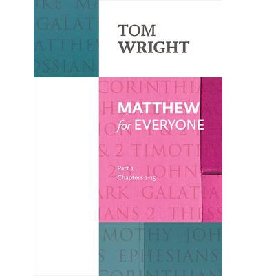 Matthew for Everyone: Chapters 1-15 Part 1