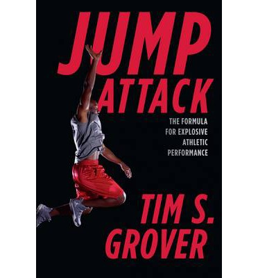 Jump Attack : The Formula for Explosive Athletic Performance