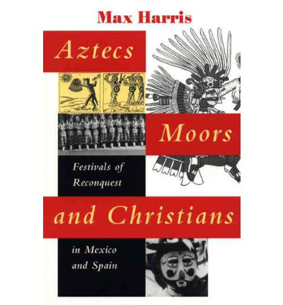 Aztecs, Moors, and Christians