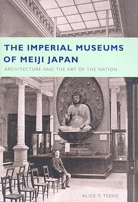 The Imperial Museums of Meiji Japan