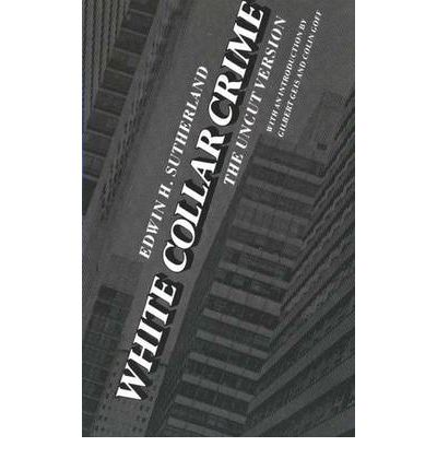 "an introduction to white collar crime ""the book contains an excellent introduction by geis and goff and reveals, in  vivid detail, the corporate looting, price-fixing cartels, union busting, and wartime ."