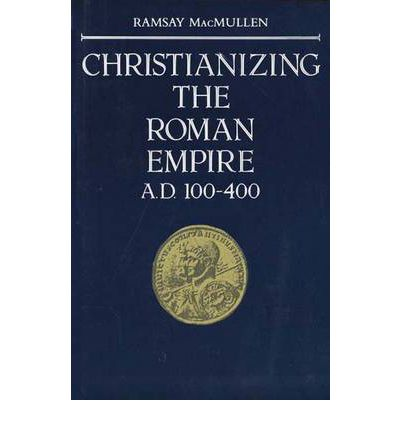 Christianizing the Roman Empire