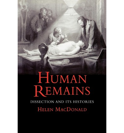 Human Remains : Dissection and its Histories