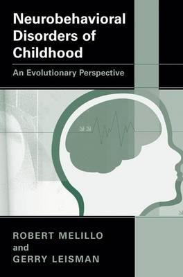 Neurobehavioral Disorders of Childhood : An Evolutionary Perspective
