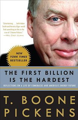The First Billion Is the Hardest : Reflections on a Life of Comebacks and America's Energy Future