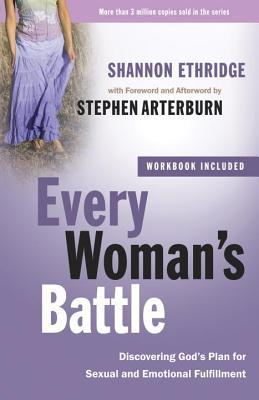 Every Woman's Battle: Includes Workbook : Discovering God's Plan for Sexual and Emotional Fulfillment