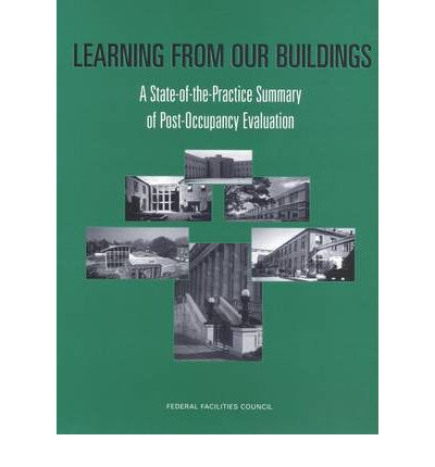 Learning from Our Buildings : A State-of-the-Practice Summary of Post-Occupancy Evaluation