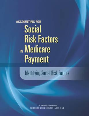 Accounting for Social Risk Factors in Medicare Payment : Identifying Social Risk Factors
