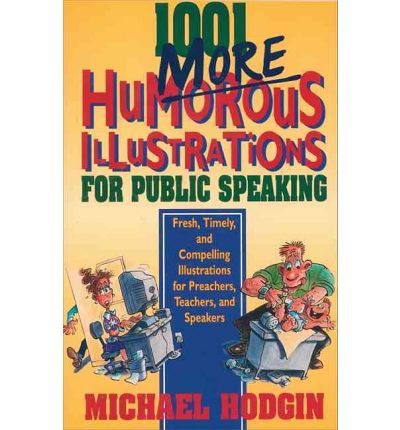 Kostenlose E-Book-Downloads für das iPhone 1001 More Humourous Illustrations for Public Speaking : Fresh, Timely, and Compelling Illustrations for Preachers, Teachers, and Speakers PDF PDB